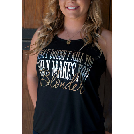 What Doesn't Kill You Only Makes You Blonder Tank Top